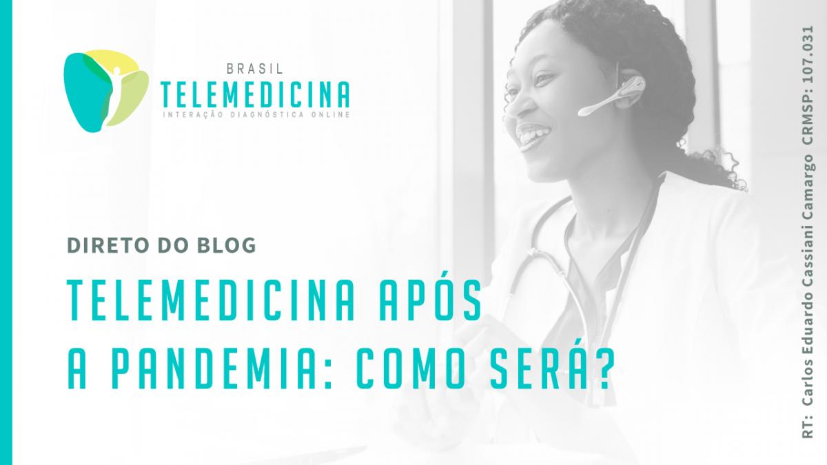 BrasilTelemedicina_Blog_Telemedicina_Pos_Pandemia_Destacada-1200x675.png