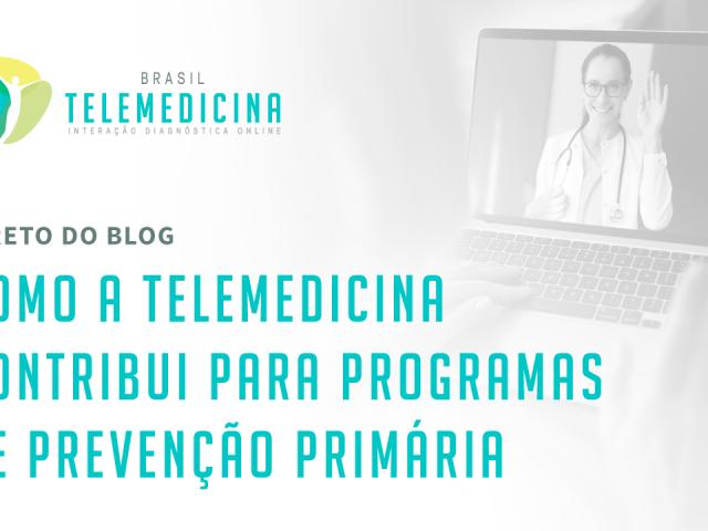https://brasiltelemedicina.com.br/wp-content/uploads/2021/08/BrasilTelemedicina_Blog_Prevencao_Primaria_Compartilhamento_A-640x480.png