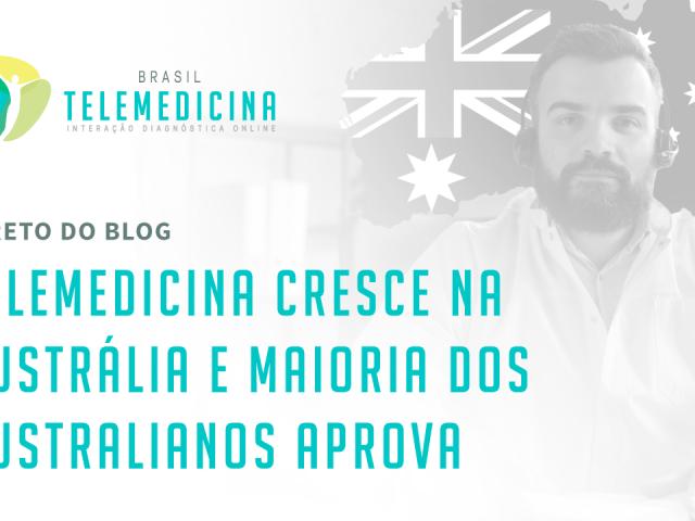 https://brasiltelemedicina.com.br/wp-content/uploads/2021/09/BrasilTelemedicina_Blog_Telemedicina_Australia_Compartilhamento-640x480.png